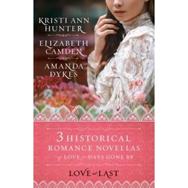 Love at Last, 3-in-1 (Kristi Ann Hunter, Elizabeth Camden, Amanda Dykes), Paperback