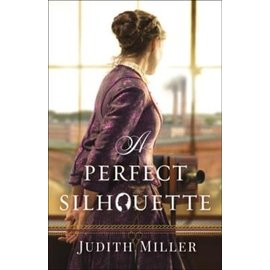 A Perfect Silhouette (Judith Miller), Paperback