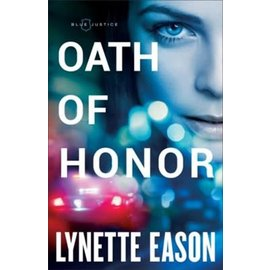Blue Justice #1: Oath of Honor (Lynette Eason), Paperback