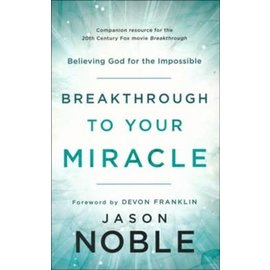 Breakthrough to Your Miracle (Jason Noble), Paperback