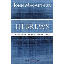 MacArthur Bible Studies: Hebrews (John MacArthur), Paperback