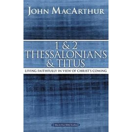 MacArthur Bible Studies: 1&2 Thessalonians, Titus (John MacArthur), Paperback