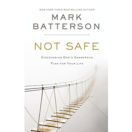 Not Safe (Mark Batterson), Hardcover