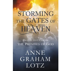 Storming the Gates of Heaven (Anne Graham Lotz), Hardcover