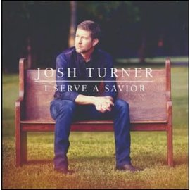 CD - I Serve a Savior (Josh Turner)