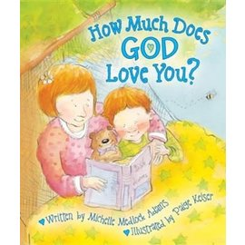 How Much Does God Love You? (Michelle Adams), Hardcover