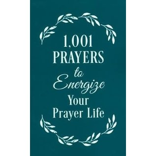 1,001 Prayers to Energize Your Prayer Life