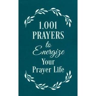 1,001 Prayers to Energize Your Prayer Life