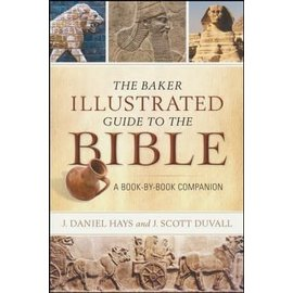 The Baker Illustrated Guide to the Bible (J. Daniel Hays, J. Scott Duvall), Paperback