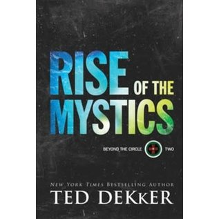 Beyond the Circle #2: Rise of the Mystics (Ted Dekker), Paperback
