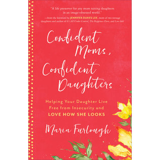 Confident Moms, Confident Daughters (Maria Furlough), Paperback