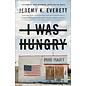 I Was Hungry (Jeremy K. Everett), Paperback