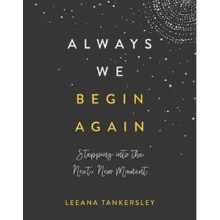Always We Begin Again (Leeana Tankersley), Hardcover