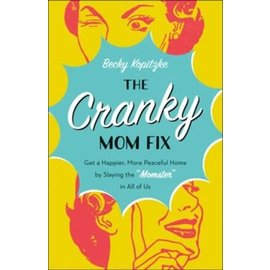 The Cranky Mom Fix (Becky Kopitzke), Paperback