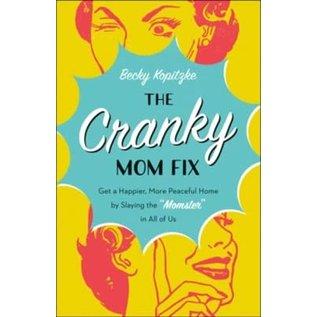 The Cranky Mom Fix (Becky Kopitzke), Paperback