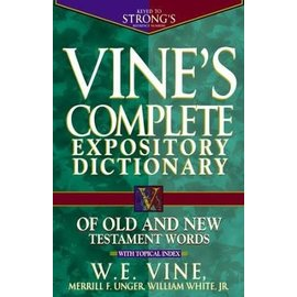 Vine's Complete Expository Dictionary of Old & New Testament Words