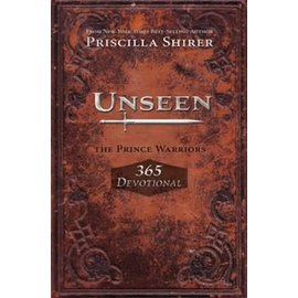 The Prince Warriors: Unseen, 365-day Devotional (Priscilla Shirer), Paperback