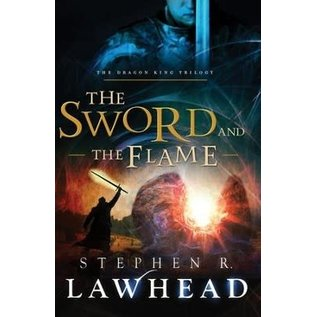 Dragon King Trilogy #3: The Sword and the Flame (Stephen Lawhead), Paperback