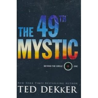 Beyond the Circle #1: The 49th Mystic (Ted Dekker), Paperback