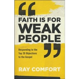 Faith is for Weak People (Ray Comfort), Paperback