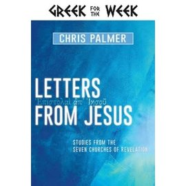 Greek for the Week: Letters from Jesus (Chris Palmer), Hardcover