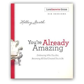 You're Already Amazing, LifeGrowth Guide (Holley Gerth), Paperback