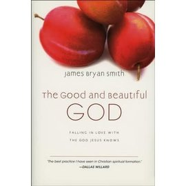 The Good and Beautiful God (James Bryan Smith), Hardcover