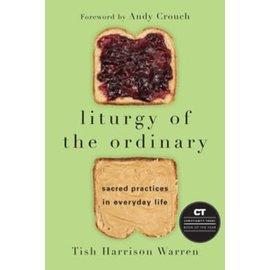 Liturgy of the Ordinary (Tish Harrison Warren), Paperback