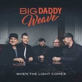 CD - When the Light Comes (Big Daddy Weave)