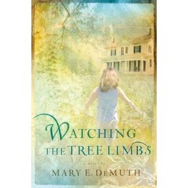 Maranatha #1: Watching the Tree Limbs (Mary DeMuth), Paperback