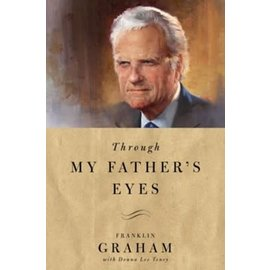 Through My Father's Eyes (Franklin Graham), Paperback