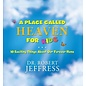 A Place Called Heaven For Kids (Dr. Robert Jeffress), Hardcover