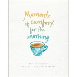 Moments of Comfort for the Morning, Hardcover
