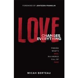 Love Changes Everything (Micah Berteau), Paperback