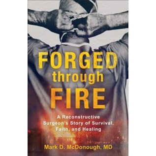 Forged Through Fire (Mark D. McDonough, MD), Paperback