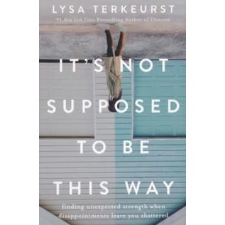 It's Not Supposed to be this Way (Lysa TerKeurst), Hardcover