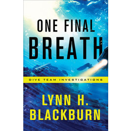 Dive Team Investigations #3: One Final Breath (Lynn H. Blackburn), Paperback