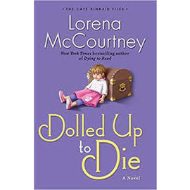 Cate Kincaid Files #2: Dolled Up to Die (Lorena McCourtney), Paperback