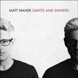 CD - Saints and Sinners (Matt Maher)