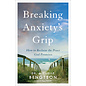 Breaking Anxiety's Grip (Dr. Michelle Bengtson), Paperback