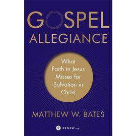 Gospel Allegiance (Matthew W. Bates), Paperback