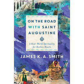 On the Road with Saint Augustine (James K.A. Smith), Hardcover