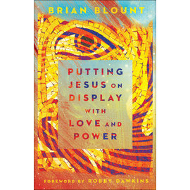 Putting Jesus on Display with Love and Power (Brian Blount), Paperback