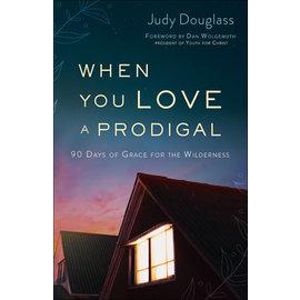 When You Love a Prodigal (Judy Douglass), Paperback
