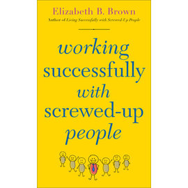 Working Successfully with Screwed-Up People (Elizabeth B. Brown), Paperback
