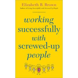 Working Successfully with Screwed-Up People (Elizabeth B. Brown), Paperback