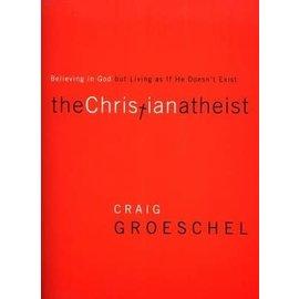 The Christian Atheist (Craig Groeschel), Paperback
