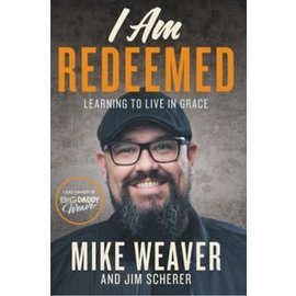 I Am Redeemed (Mike Weaver), Hardcover