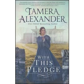 Carnton Series #2: With this Pledge (Tamera Alexander), Paperback