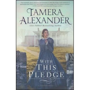 Carnton Series #2: With this Pledge (Tamera Alexander), Paperback